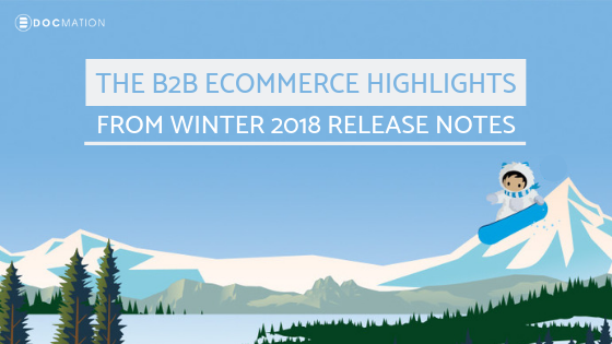 The-B2B-eCommerce-Highlights-from-Winter-2018-Release-Notes_Docmation