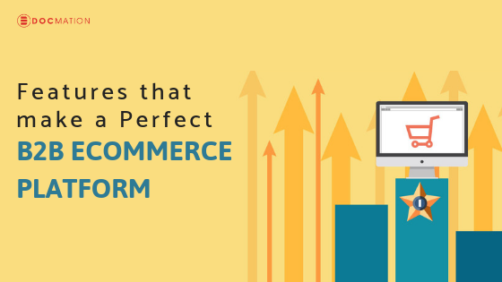 Features That Make a Perfect B2B eCommerce Platform