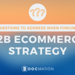 5-Questions-to-Address-When-Forging-a-B2B-Ecommerce-Strategy_Docmation