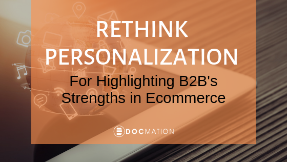 Rethink-personalization-for-highlighting-B2Bs-strengths-in-eCommerce_Docmation