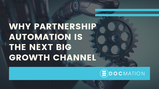 Why-Partnership-Automation-is-the-Next-Big-Growth-Channel_Docmation