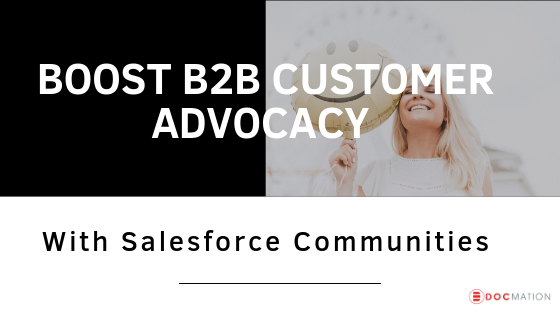 Boost B2B Customer Advocacy with Salesforce Communities-Docmation