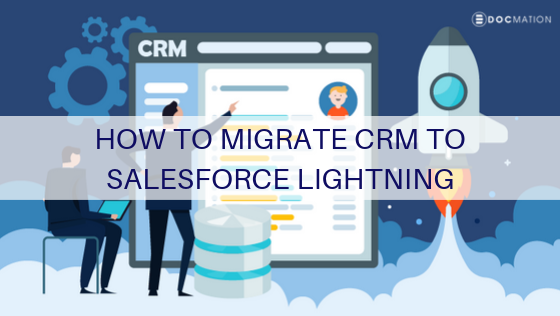 How to Migrate CRM to Salesforce Lightning