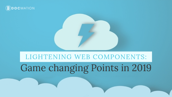 Lightening Web Components: Game-changing Points in 2019