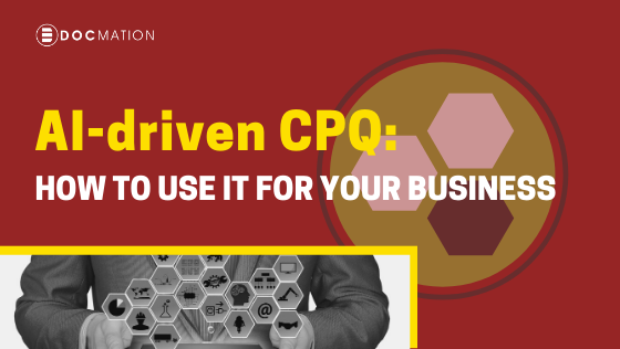 AI-driven-CPQ-How-to-use-it-for-your-business_Docmation