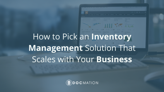 How-to-Pick-an-Inventory-Management-Solution-That-Scales-with-Your-Business_Docmation