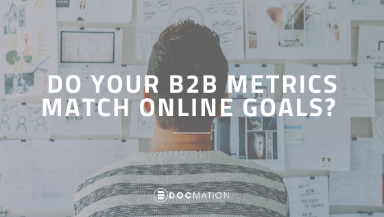 Do-your-B2B-metrics-match-online-goals_Docmation