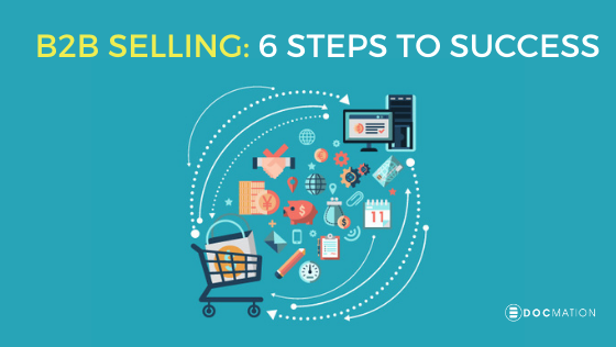 B2B Selling: 6 Steps for Success