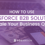 How to Use Salesforce B2B Solutions to Scale Your Business Quickly