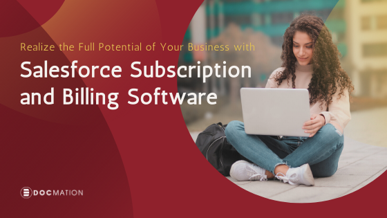 Realize the Full Potential of Your Business with Salesforce Subscription and Billing Software
