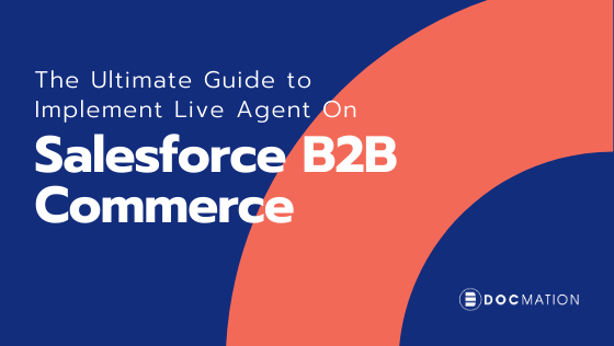 The Ultimate Guide to Implement Live Agent On Salesforce B2B Commerce
