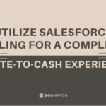 Utilize Salesforce Billing for a Complete Quote-To-Cash Experience